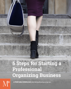 6 Steps for Starting a Professional Organizing Business