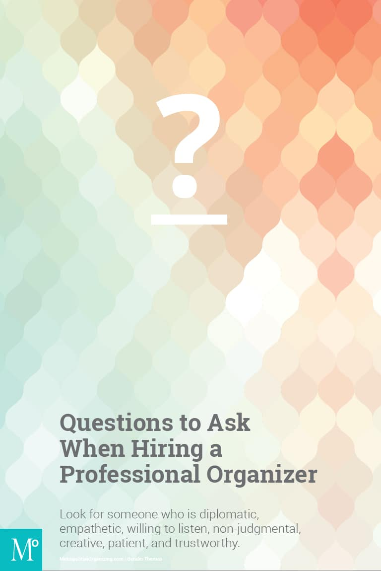 What To Ask When Hiring A Professional Organizer Geralin Thomas