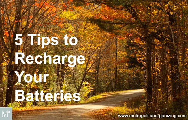 5 tips to recharge your batteries