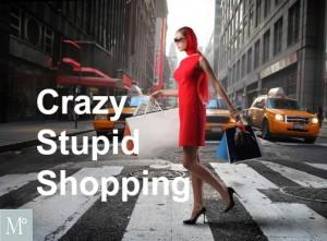 Crazy Stupid Shopping