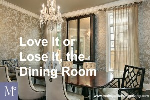 Love it or Lose it, the Dining Room