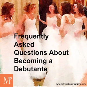 So, You Want To Be A Debutante?