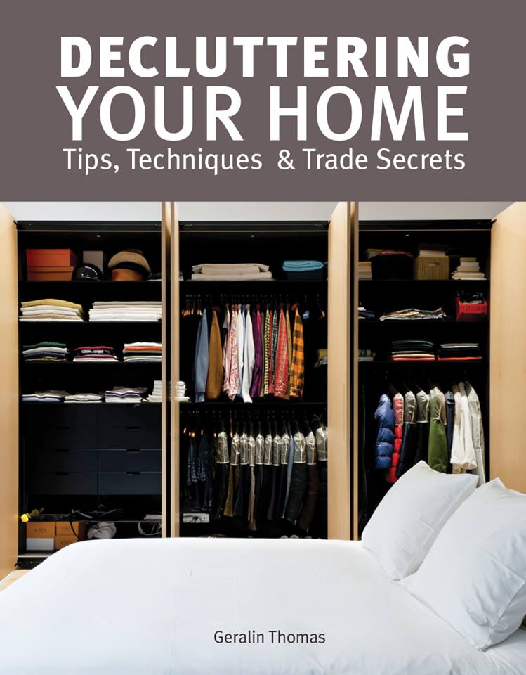 Declutter Your Home - Tips, Techniques & Trade Secrets