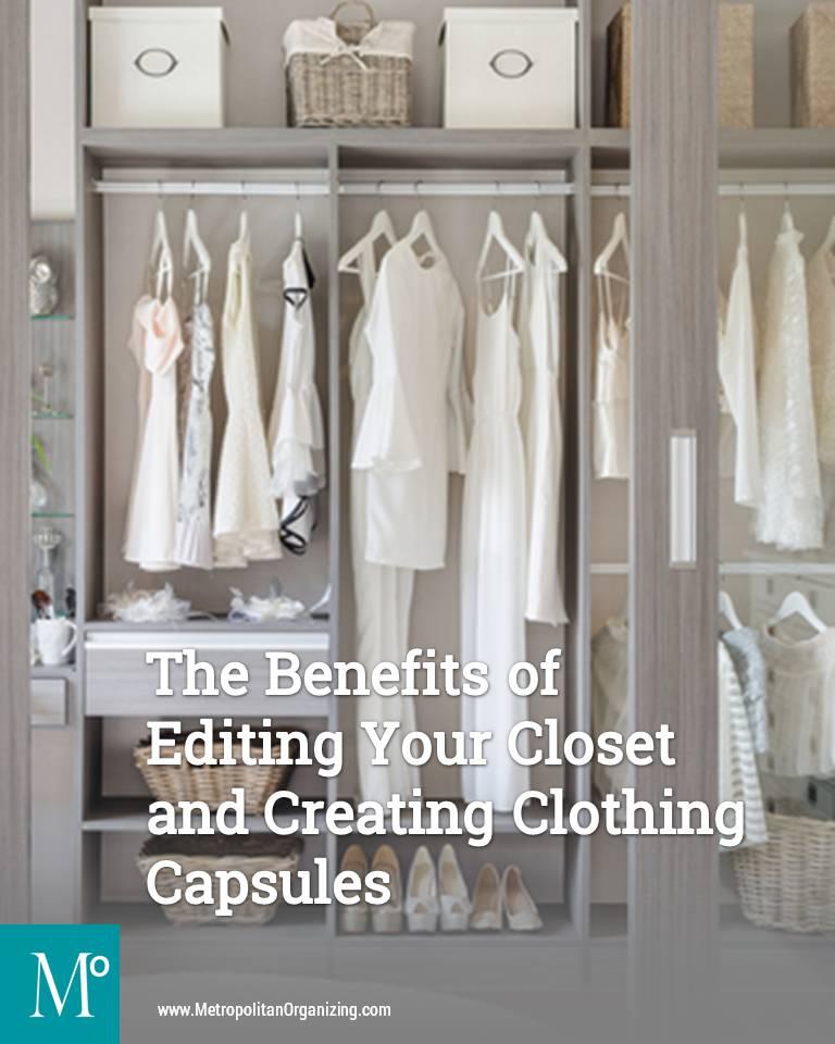 The Benefits of Editing Your Closet and Creating Clothing Capsules | Metropolitan Organizing ®, LLC