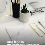 How to Become a Professional Organizer –Quiz